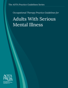 Occupational Therapy Practice Guidelines for Adults With Serious Mental Illness (2012 ed.) cover image