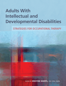 Adults With Intellectual and Developmental Disabilities: Strategies for Occupational Therapy