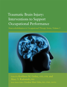 Traumatic Brain Injury (TBI): Interventions to Support Occupational Performance cover image