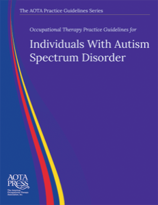 Occupational Therapy Practice Guidelines for Individuals With Autism Spectrum Disorder cover image