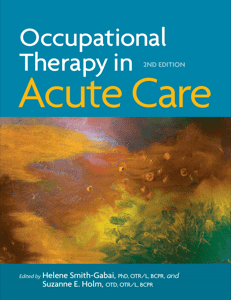 Occupational Therapy in Acute Care, 2nd ed. cover image
