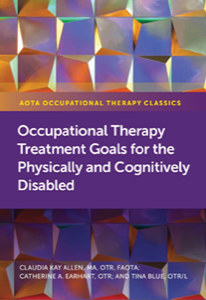Occupational Therapy Treatment Goals for the Physically and Cognitively Disabled (Adoption Review)