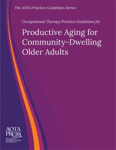 Occupational Therapy Practice Guidelines for Productive Aging for Community-Dwelling Older Adults (2019 edition) cover image