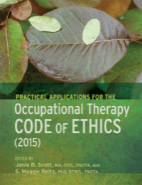 Image for Practical Applications for the Occupational Therapy Code of Ethics (2015)
