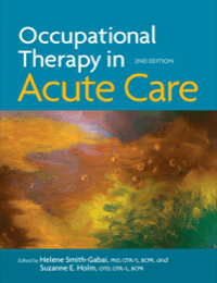 Image for Occupational Therapy in Acute Care, 2nd Edition
