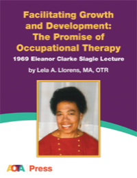 Image for Facilitating Growth and Development: The Promise of Occupational Therapy (Ch. 17, A Professional Legacy)