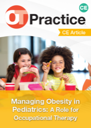 Image for CE Article: Managing Obesity in Pediatrics: A Role for Occupational Therapy