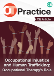 Image for CE Article: Occupational Injustice and Human Trafficking: Occupational Therapy's Role