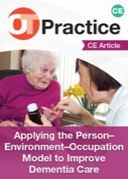 Image for CE Article: Applying the Person–Environment–Occupation Model to Improve Dementia Care