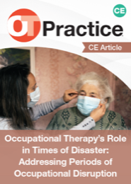 Image for CE Article: Occupational Therapy's Role in Times of Disaster: Addressing Periods of Occupational Disruption
