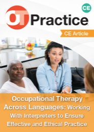 Image for CE Article: Occupational Therapy Across Languages: Working With Interpreters to Ensure Effective and Ethical Practice