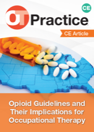 Image for CE Article: Opioid Guidelines and Their Implications for Occupational Therapy