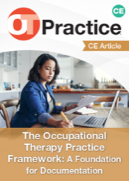 Image for CE Article: The Occupational Therapy Practice Framework: A Foundation for Documentation