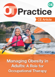Image for CE Article:  Adult Obesity and the Distinct Value of Occupational Therapy