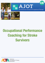 Image for AJOT CE: Occupational Performance Coaching for Stroke Survivors: A Pilot Randomized Controlled Trial