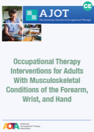 Image for AJOT CE: Effectiveness of Occupational Therapy Interventions for Adults With Musculoskeletal Conditions of the Forearm, Wrist, and Hand: A Systematic Review