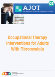 Image for AJOT CE: Effectiveness of Occupational Therapy Interventions for Adults With Fibromyalgia: A Systematic Review