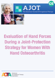 Image for AJOT CE: Evaluation of Hand Forces During a Joint-Protection Strategy for Women With Hand Osteoarthritis