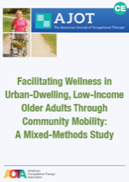 Image for AJOT CE: Facilitating Wellness in Urban-Dwelling, Low-Income Older Adults Through Community Mobility: A Mixed-Methods Study