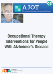 Image for AJOT CE: Occupational Therapy Interventions for People With Alzheimer's Disease