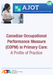 Image for AJOT CE: Canadian Occupational Performance Measure (COPM) in Primary Care: A Profile of Practice