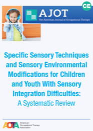 Image for AJOT CE: Specific Sensory Techniques and Sensory Environmental Modifications for Children and Youth With Sensory Integration Difficulties