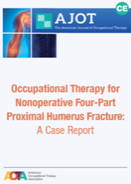 Image for AJOT CE: Occupational Therapy for Nonoperative Four-Part Proximal Humerus Fracture: A Case Report