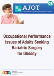 Image for Occupational Performance Issues of Adults Seeking Bariatric Surgery for Obesity