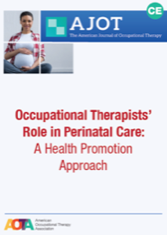 Image for AJOT CE: Occupational Therapists' Role in Perinatal Care: A Health Promotion Approach