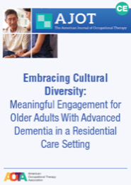 Image for AJOT CE: Embracing Cultural Diversity: Meaningful Engagement for Older Adults With Advanced Dementia in a Residential Care Setting