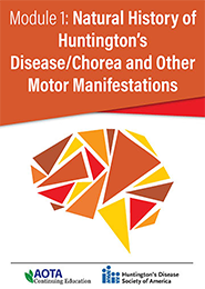 Image for Module 1: Natural History of Huntington's Disease/Chorea and Other Motor Manifestations