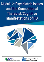 Image for Module 2: Psychiatric Issues and the Occupational Therapist/Cognitive Manifestations of Huntington Disease