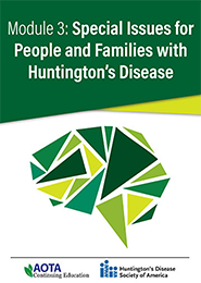 Image for Module 3: Special Issues for People and Families with Huntington's Disease