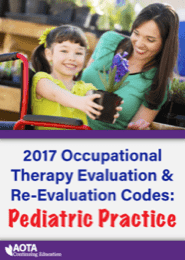 Image for 2017 Occupational Therapy Evaluation & Re-evaluatiion Codes: Pediatric Practice