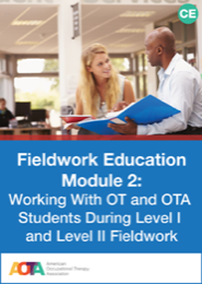 Image for FIELDWORK EDUCATION MODULE 2: Working with OT and OTA Students During Level I and Level II Fieldwork