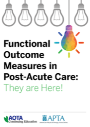 Image for Functional Outcome Measures in Post-Acute Care: They are Here!