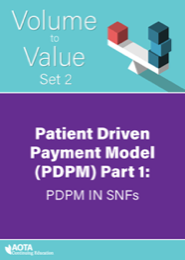 Image for AOTA Volume to Value Series: Patient Driven Payment Model (PDPM) Part 1: The Policy and Quality Requirements of PDPM in SNFs