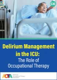 Image for Delirium Management in the ICU: The Role of Occupational Therapy