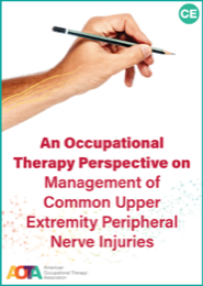 Image for An Occupational Therapy Perspective on Management of Common Upper Extremity Peripheral Nerve Injuries