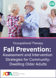 Image for Occupational Therapy  Fall Prevention: Assessment and Intervention Strategies for Community-Dwelling  Older Adults