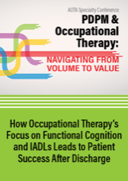 Image for How Occupational Therapy's Focus on Functional Cognition and IADLs Leads to Patient Success After Discharge