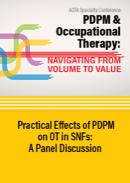 Image for Practical Effects of PDPM on OT in SNFs: A Panel Discussion