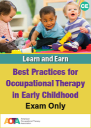 Image for Best Practices for Occupational Therapy in Early Childhood, Exam Only Learn and Earn