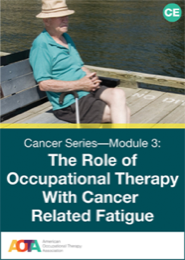 Image for Cancer Series Module 3: The Role of Occupational Therapy with Cancer Related Fatigue
