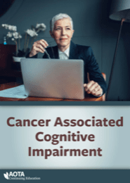 Image for Cancer Series Module 4: Cancer Associated Cognitive Impairment