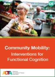 Image for Community Mobility: Interventions for Functional Cognition