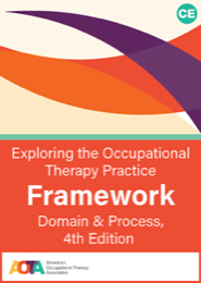 Image for Exploring the Occupational Therapy Practice Framework, 4th ed.