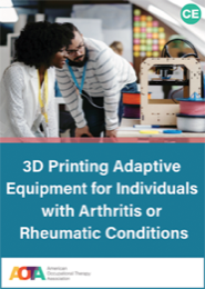Image for 3D Printing Adaptive Equipment for Individuals with Arthritis or Rheumatic Conditions