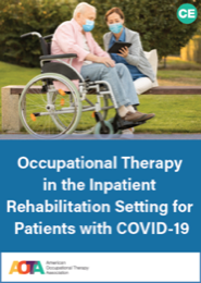Image for Occupational Therapy in the Inpatient Rehabilitation Setting for Patients with COVID-19