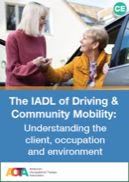 Image for The IADL of Driving & Community Mobility: Understanding the Client, Occupation and Environment